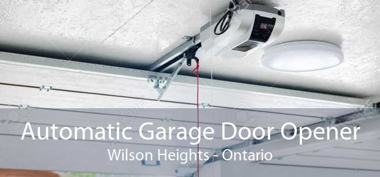 Automatic Garage Door Opener Wilson Heights - Ontario
