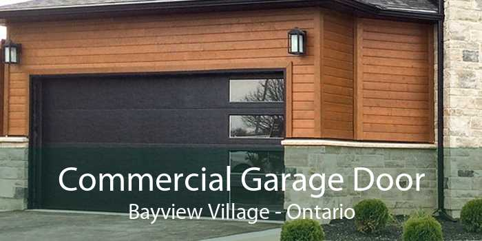 Commercial Garage Door Bayview Village - Ontario