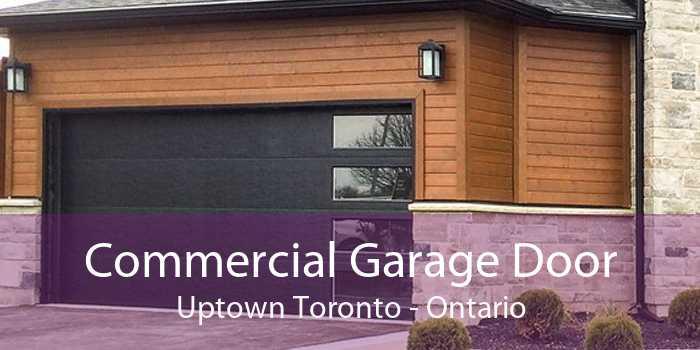 Commercial Garage Door Uptown Toronto - Ontario