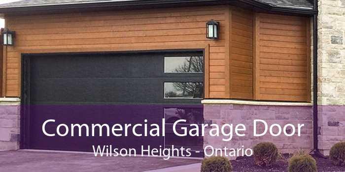 Commercial Garage Door Wilson Heights - Ontario