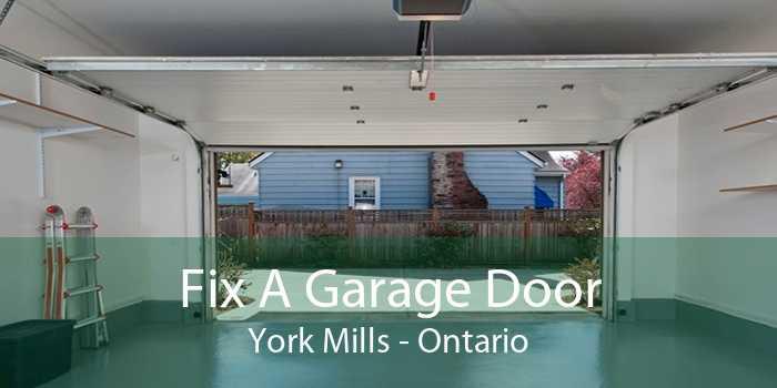 Fix A Garage Door York Mills - Ontario