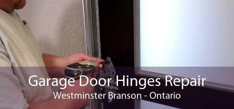 Garage Door Hinges Repair Westminster Branson - Ontario