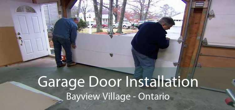 Garage Door Installation Bayview Village - Ontario
