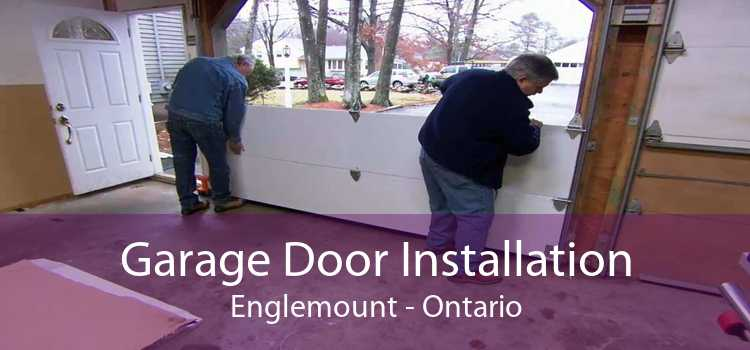 Garage Door Installation Englemount - Ontario