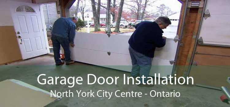 Garage Door Installation North York City Centre - Ontario