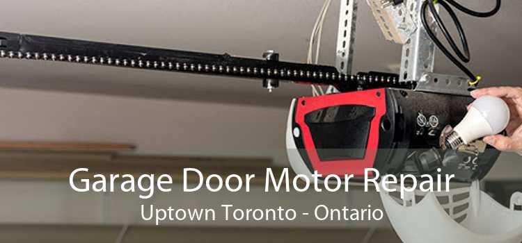 Garage Door Motor Repair Uptown Toronto - Ontario