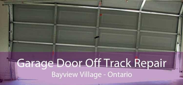 Garage Door Off Track Repair Bayview Village - Ontario