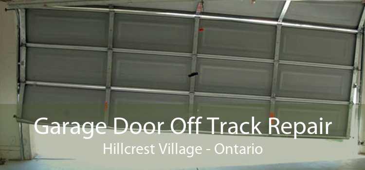 Garage Door Off Track Repair Hillcrest Village - Ontario