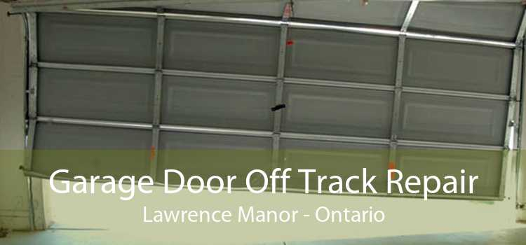 Garage Door Off Track Repair Lawrence Manor - Ontario
