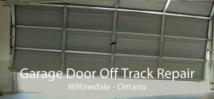 Garage Door Off Track Repair Willowdale - Ontario