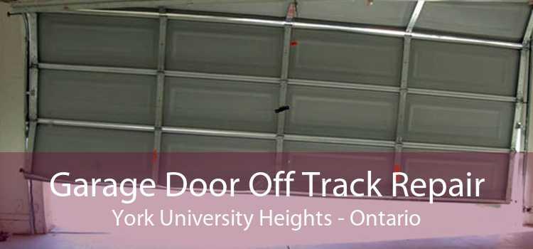 Garage Door Off Track Repair York University Heights - Ontario