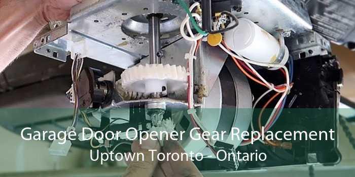 Garage Door Opener Gear Replacement Uptown Toronto - Ontario