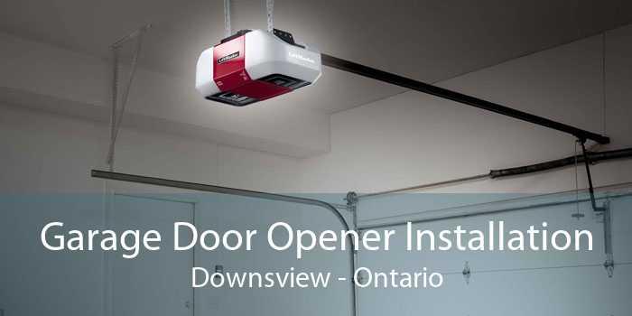 Garage Door Opener Installation Downsview - Ontario