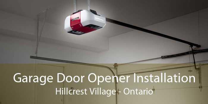 Garage Door Opener Installation Hillcrest Village - Ontario