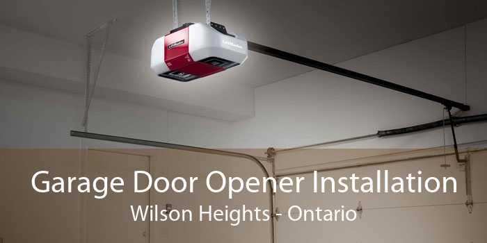 Garage Door Opener Installation Wilson Heights - Ontario
