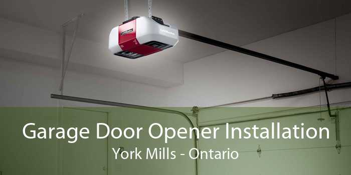 Garage Door Opener Installation York Mills - Ontario