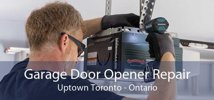 Garage Door Opener Repair Uptown Toronto - Ontario