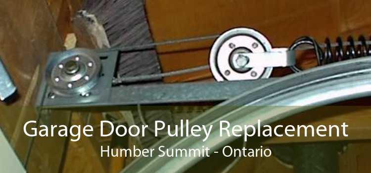Garage Door Pulley Replacement Humber Summit - Ontario