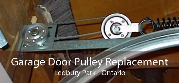 Garage Door Pulley Replacement Ledbury Park - Ontario