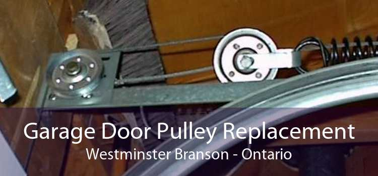 Garage Door Pulley Replacement Westminster Branson - Ontario