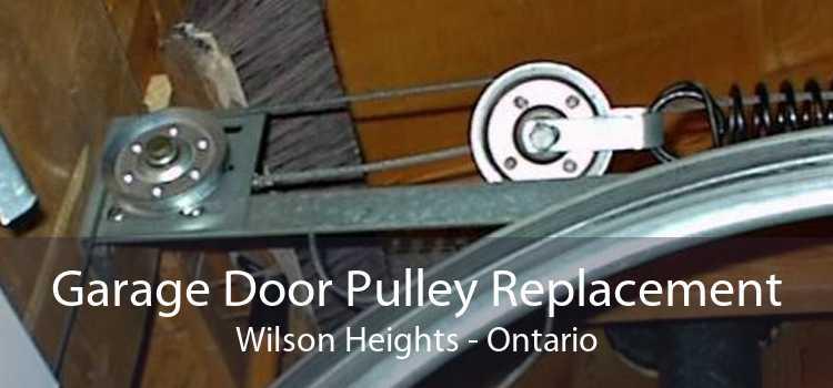 Garage Door Pulley Replacement Wilson Heights - Ontario