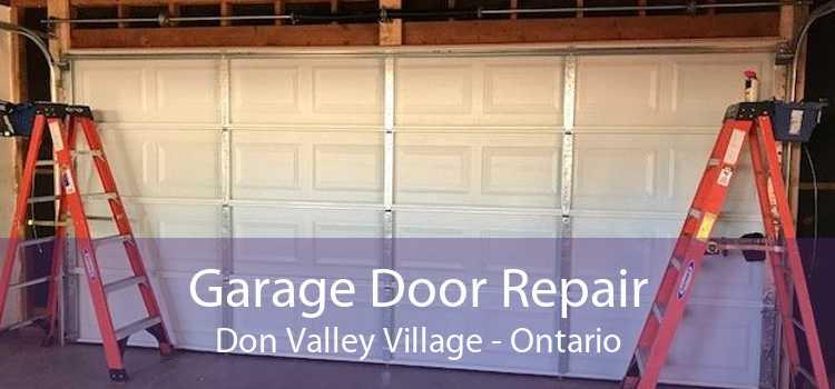 Garage Door Repair Don Valley Village - Ontario