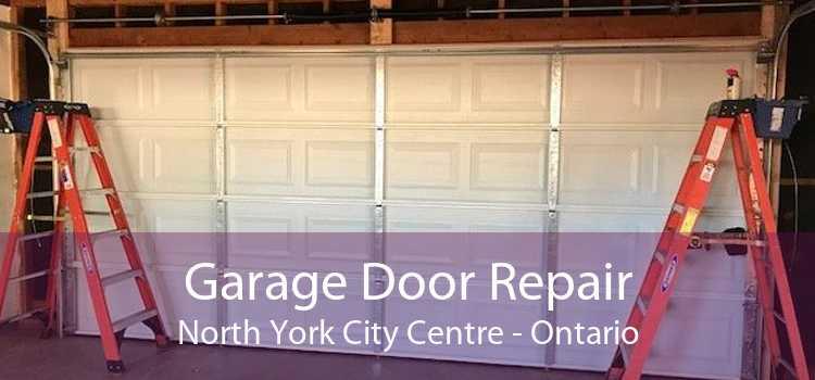 Garage Door Repair North York City Centre - Ontario
