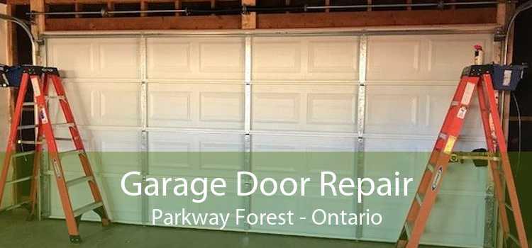 Garage Door Repair Parkway Forest - Ontario