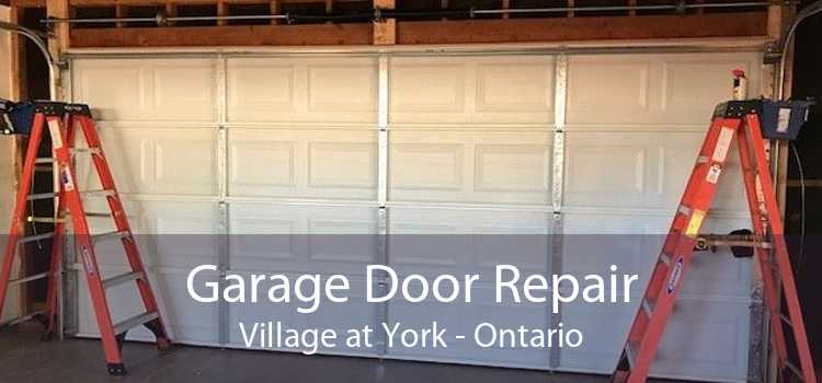 Garage Door Repair Village at York - Ontario