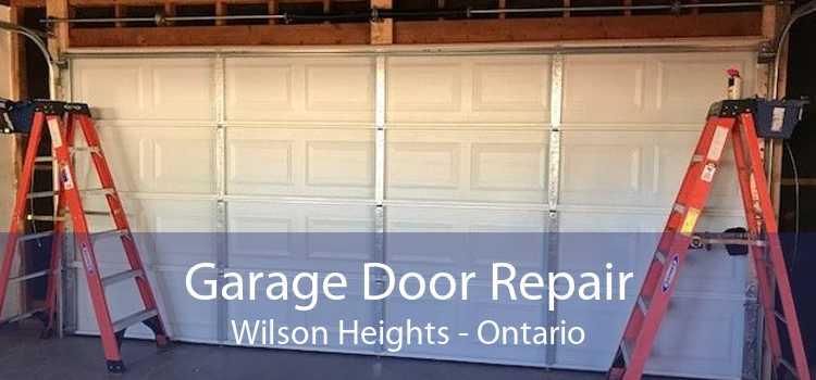 Garage Door Repair Wilson Heights - Ontario
