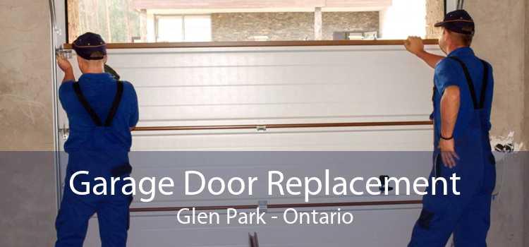 Garage Door Replacement Glen Park - Ontario