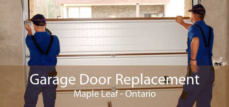 Garage Door Replacement Maple Leaf - Ontario