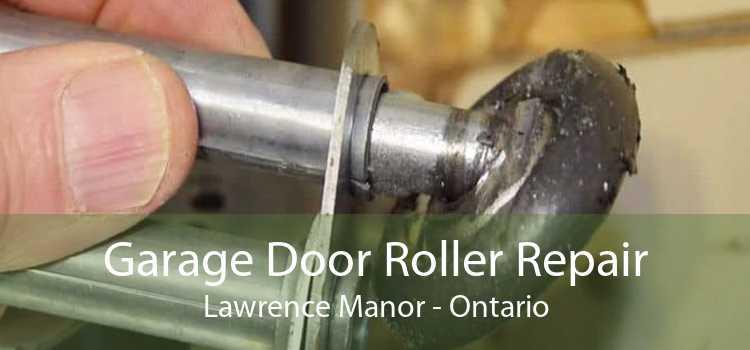 Garage Door Roller Repair Lawrence Manor - Ontario