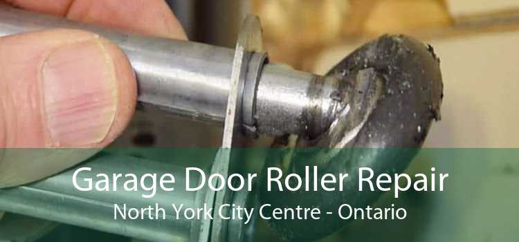 Garage Door Roller Repair North York City Centre - Ontario