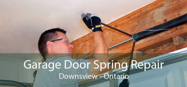 Garage Door Spring Repair Downsview - Ontario