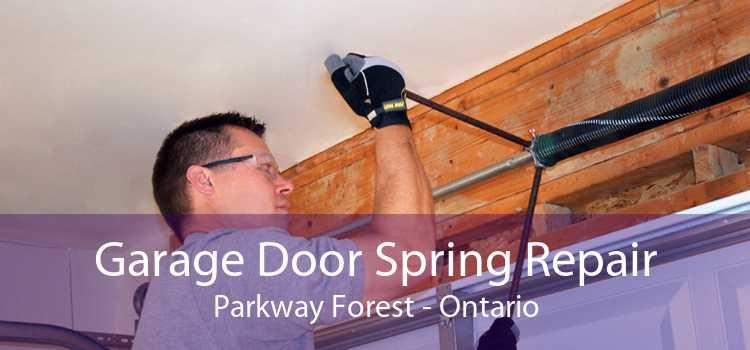 Garage Door Spring Repair Parkway Forest - Ontario