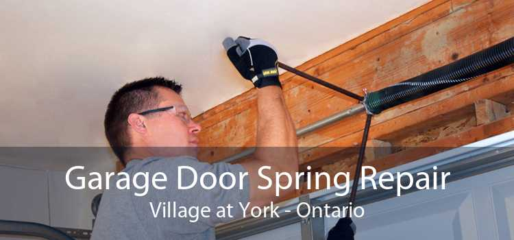 Garage Door Spring Repair Village at York - Ontario