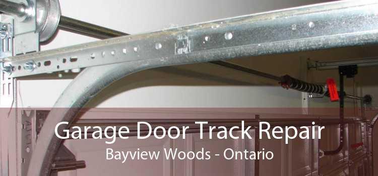 Garage Door Track Repair Bayview Woods - Ontario