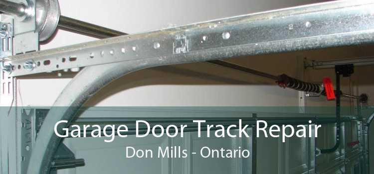 Garage Door Track Repair Don Mills - Ontario