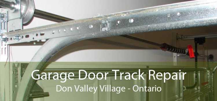 Garage Door Track Repair Don Valley Village - Ontario