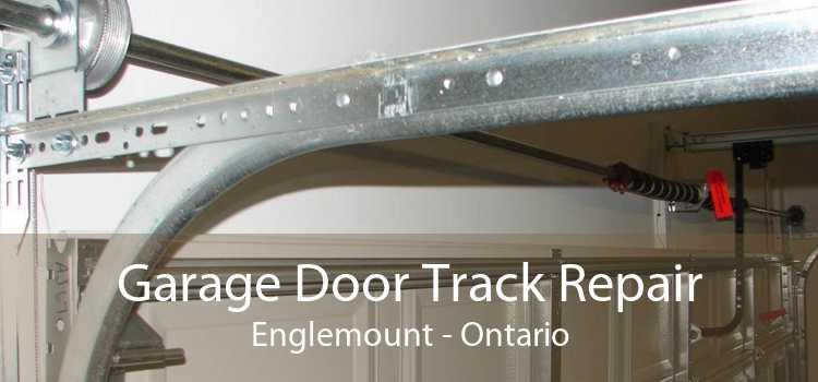 Garage Door Track Repair Englemount - Ontario