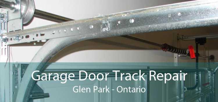 Garage Door Track Repair Glen Park - Ontario