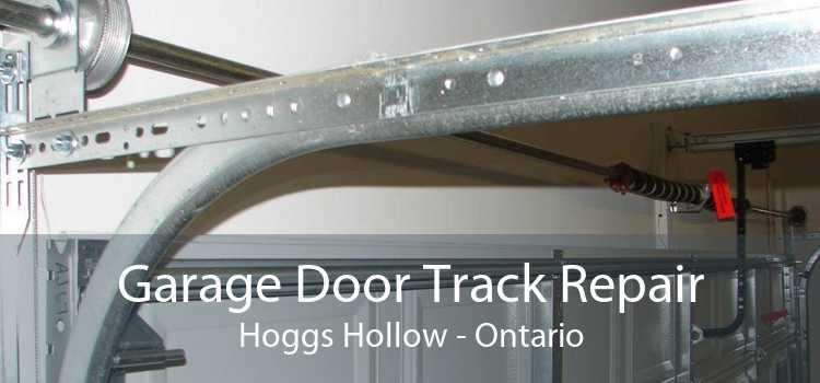 Garage Door Track Repair Hoggs Hollow - Ontario