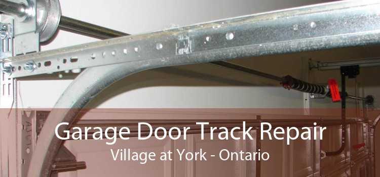 Garage Door Track Repair Village at York - Ontario