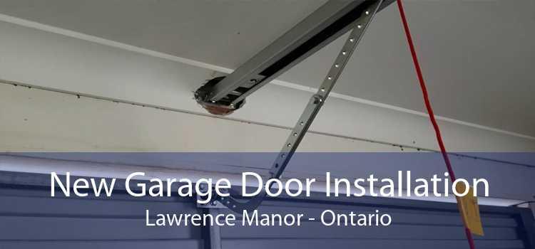 New Garage Door Installation Lawrence Manor - Ontario