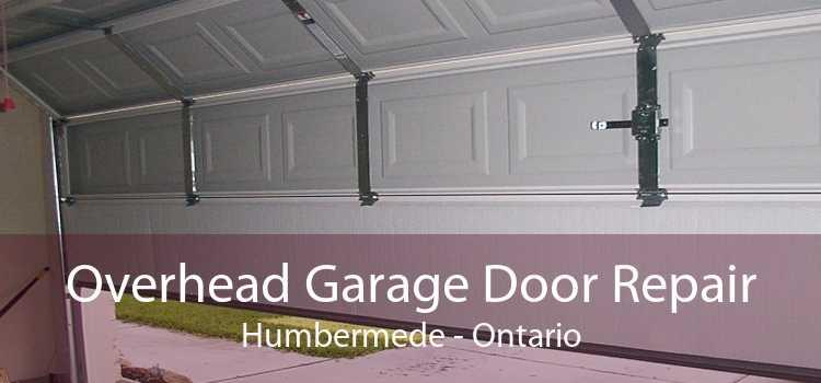 Overhead Garage Door Repair Humbermede - Ontario