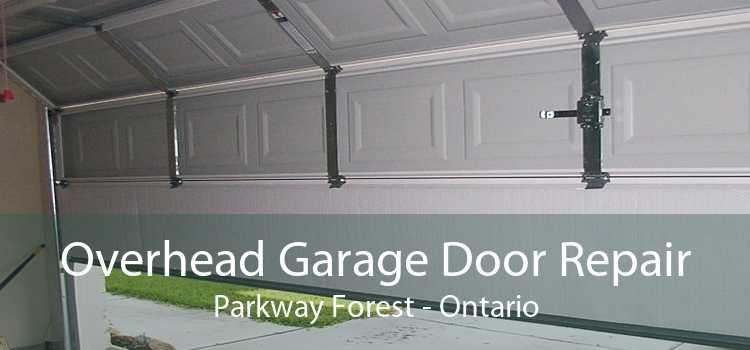 Overhead Garage Door Repair Parkway Forest - Ontario