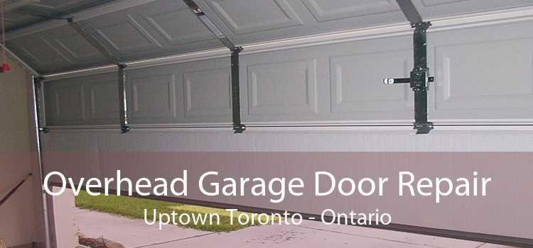 Overhead Garage Door Repair Uptown Toronto - Ontario
