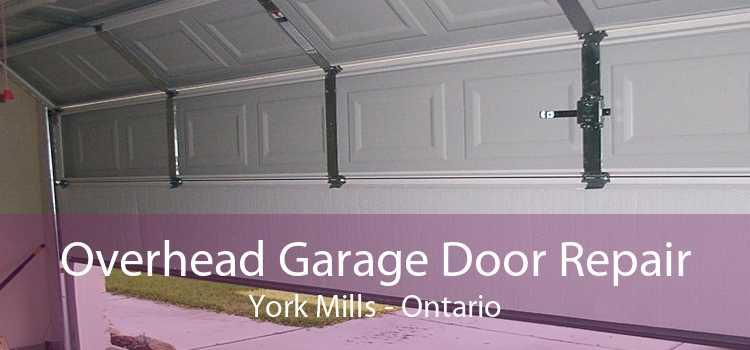 Overhead Garage Door Repair York Mills - Ontario