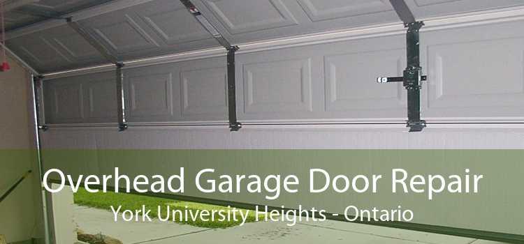 Overhead Garage Door Repair York University Heights - Ontario